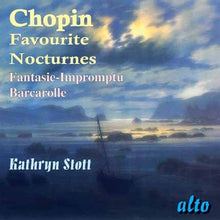 Load image into Gallery viewer, CHOPIN: FAVOURITE NOCTURNES; FANTASIE-IMPROMPTU - KATHRYN STOTT