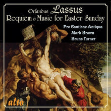 Load image into Gallery viewer, LASSUS: REQUIEM & MUSIC FOR EASTER SUNDAY - PRO CANTIONE ANTIQUA