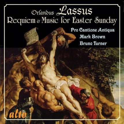 LASSUS: REQUIEM & MUSIC FOR EASTER SUNDAY - PRO CANTIONE ANTIQUA