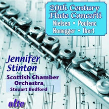 Load image into Gallery viewer, TWENTIETH CENTURY FLUTE CONCERTI - JENNIFER STINTON, SCOTTISH CHAMBER ORCHESTRA