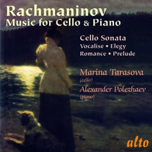 Load image into Gallery viewer, RACHMANINOV: MUSIC FOR CELLO - TARASOVA, POLEZHAV