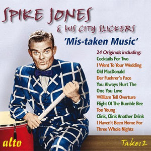 MIS-TAKEN MUSIC - SPIKE JONES AND HIS CITY SLICKERS