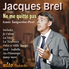 Load image into Gallery viewer, JACQUES BREL: NE ME QUITTE PAS (2 CLASSIC ALBUMS)