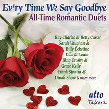 Load image into Gallery viewer, EV'RY TIME WE SAY GOODBYE: ALL TIME GREATEST ROMANTIC DUETS