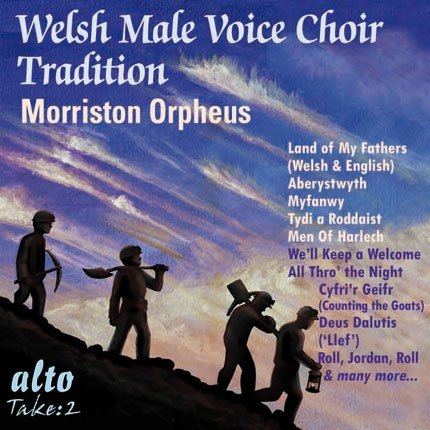 WELSH MALE CHOIR TRADITION: MORRISTON ORPHEUS