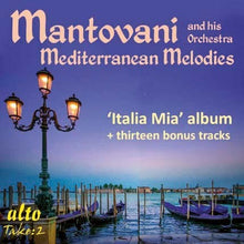 Load image into Gallery viewer, MANTOVANI: MEDITERRANEAN MELODIES