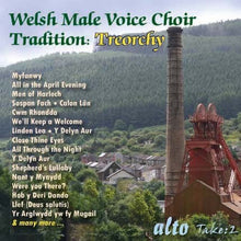 Load image into Gallery viewer, WELSH MALE VOICE CHOIR TRADITION: TREORCHY