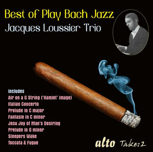 "BEST OF ""PLAY BACH"" JAZZ - JACQUES LOUSSIER TRIO"