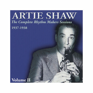 ARTIE SHAW: Complete Rhythm Makers Sessions 1937-1938, Vol. 2 (2 CDs)