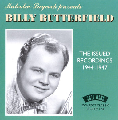 BILLY BUTTERFIELD: The Issued Recordings 1944-1947