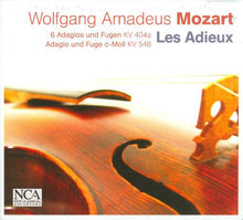 Load image into Gallery viewer, MOZART: 6 ADAGIOS & FUGUES K. 404a, ADAGIO & FUGUE, K. 548 - Les Adieux