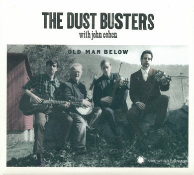 DUST BUSTERS WITH JOHN COHEN: Old Man Below