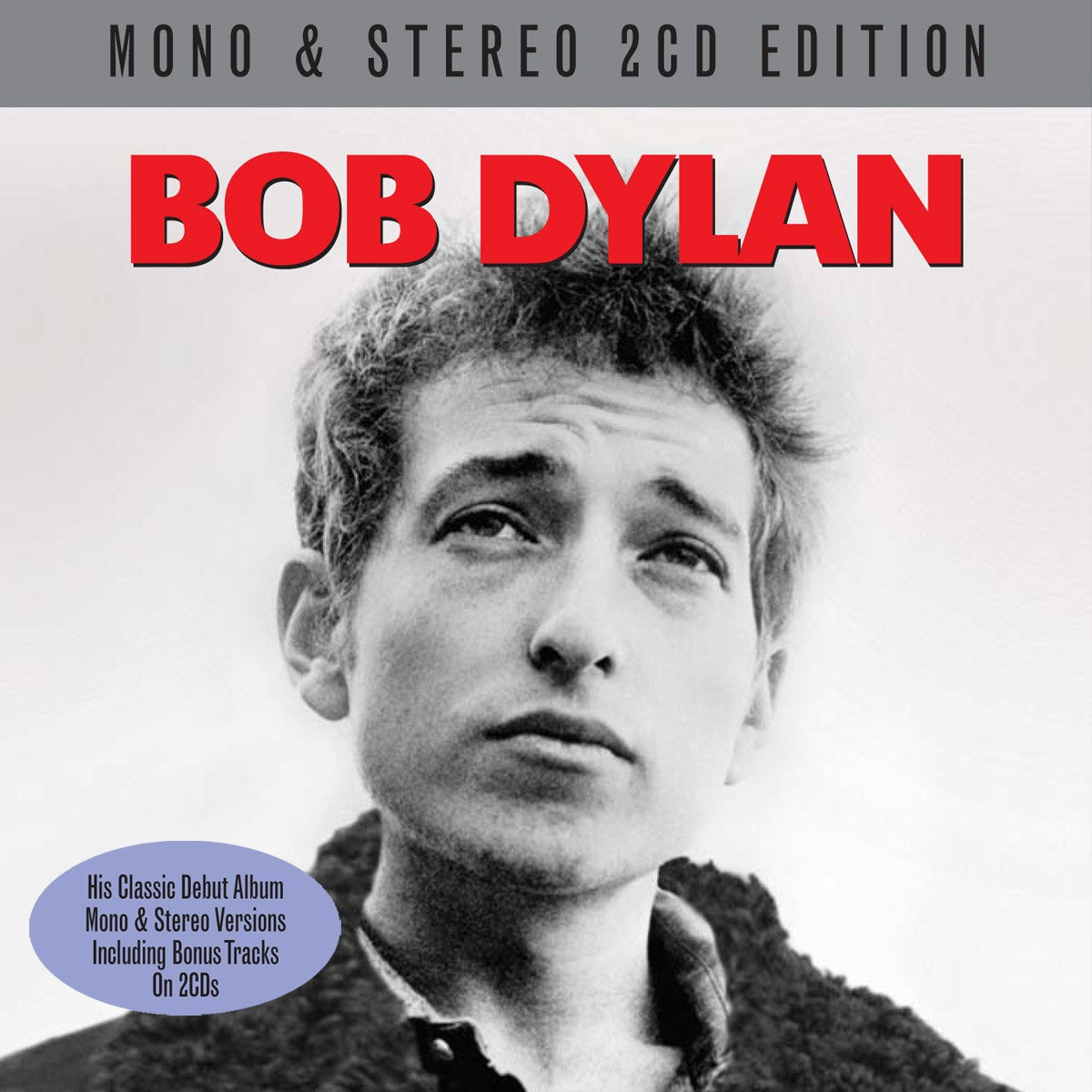 BOB DYLAN (DEBUT ALBUM): 2 CDS, MONO & STEREO VERSIONS