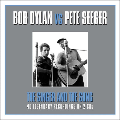 BOB DYLAN & PETE SEEGER: THE SINGER AND THE SONG (2 CDS)
