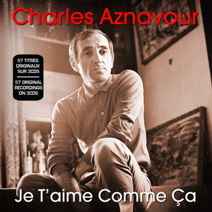 CHARLES AZNAVOUR: JE T'AIME COMME CA (3 CDS)