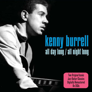 KENNY BURRELL: ALL DAY LONG/ALL NIGHT LONG (2 CDS)