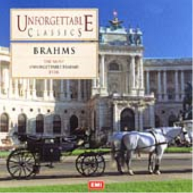 BRAHMS: The Most Unforgettable Brahms Ever