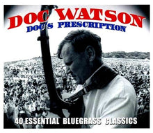 Load image into Gallery viewer, DOC WATSON: Doc's Prescription (2 CDs)