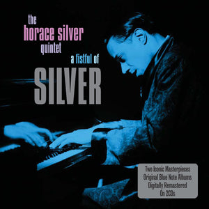 HORACE SILVER QUINTET: A FISTFUL OF SILVER (2 CDS)