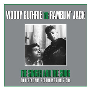 WOODY GUTHRIE & RAMBLIN' JACK ELLIOT: THE SINGER & THE SONG (2 CDS)