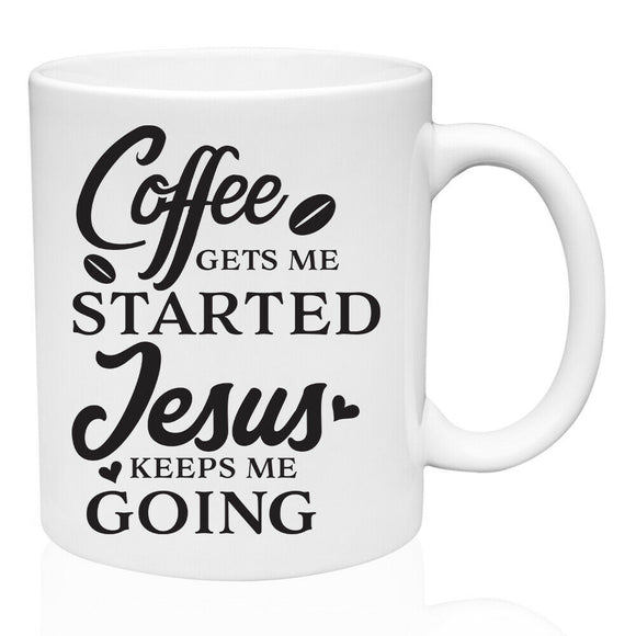 COFFEE GETS ME STARTED JESUS KEEPS ME GOING Coffee Mug