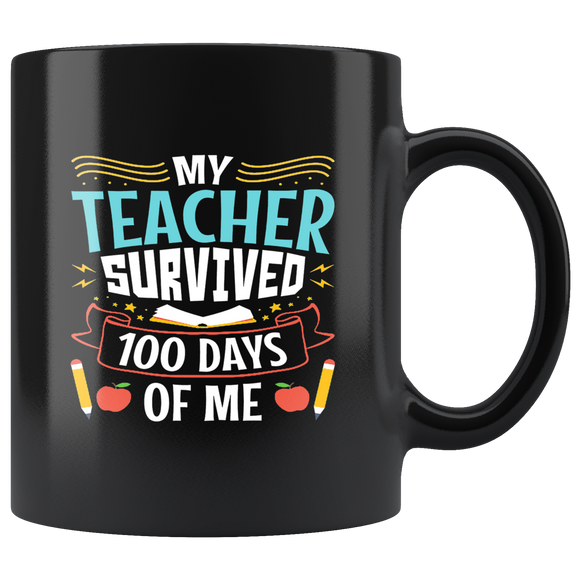 Mug My Teacher Survived 100 Days Of Me