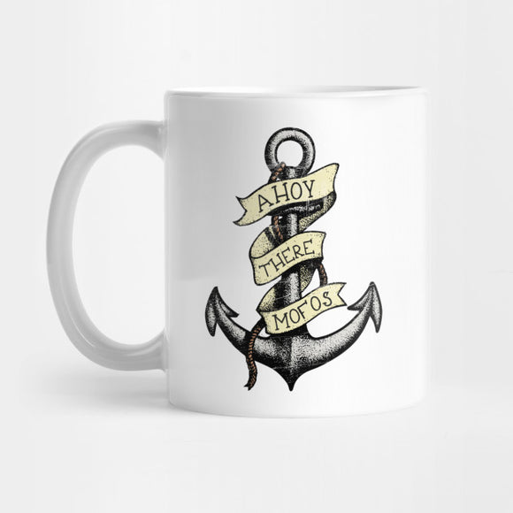 Ahoy There Mofos Mug - Best Gift for Boyfriends - 11oz Coffee Mugs - Eureka Mugs