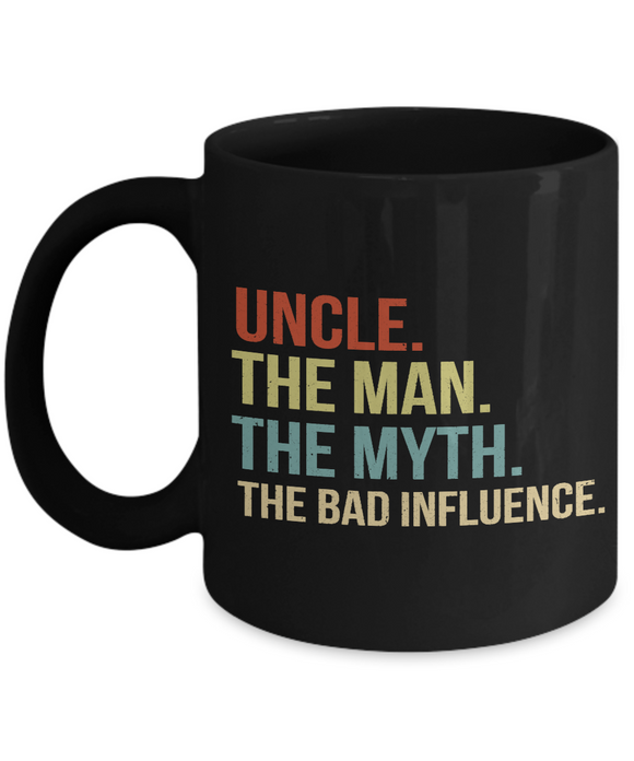 Bad Uncle The Man Myth Legend Coffee Mug