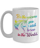 Be The Unicorn You Wish To See In The World