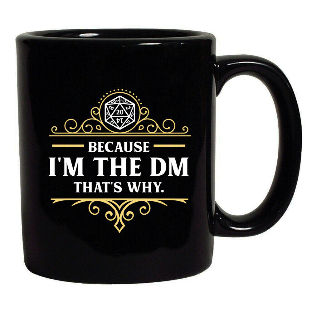 Because I'm The DM That's Why Game Master Funny Parody Coffee