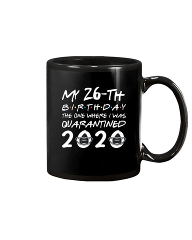 26th Birthday The One Where I was Quarantined 2020 Coffee Mug
