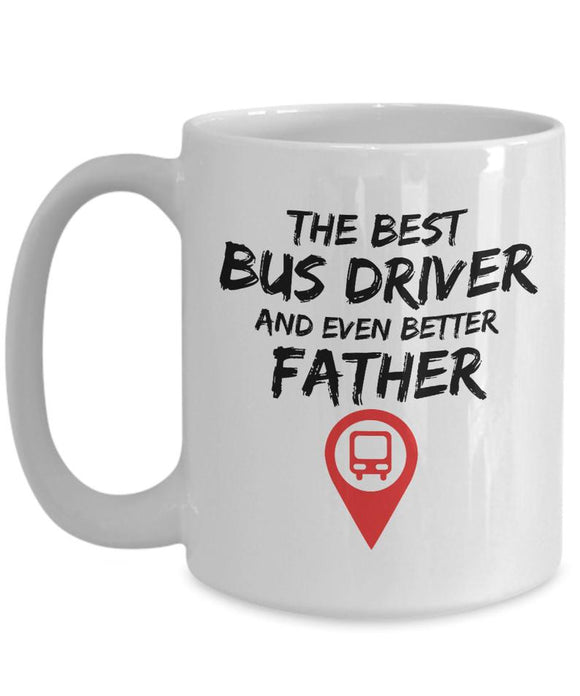 THE BEST BUS DRIVER AND EVEN BETTER FATHER