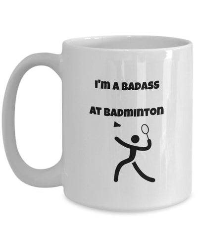 Coffee mug for badminton lover-i'm a badass at badminton-coffee cup