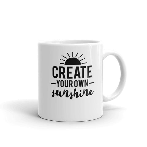 Create Your Own Sunshine, Inspirational Quote Mug, Unique Coffee Mugs