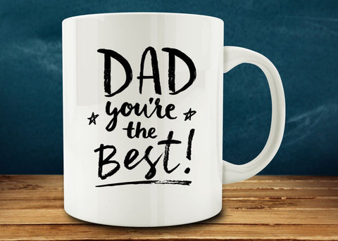 Dad, You're The Best Mug, Gift For Dad, Fathers Day Mug, Dad Coffee Mug - Eureka Mugs