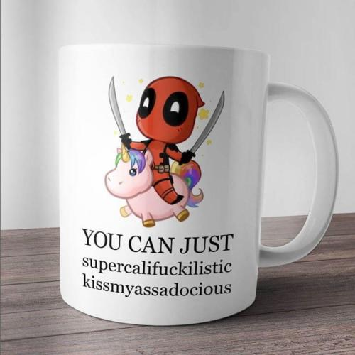 Deadpool Unicorn You Can Just Supercali Mug - Eureka Mugs