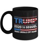 Donald Trump Election 2020 Make Liberals Cry Again Coffee Mug GOP Trump 2020 Cup