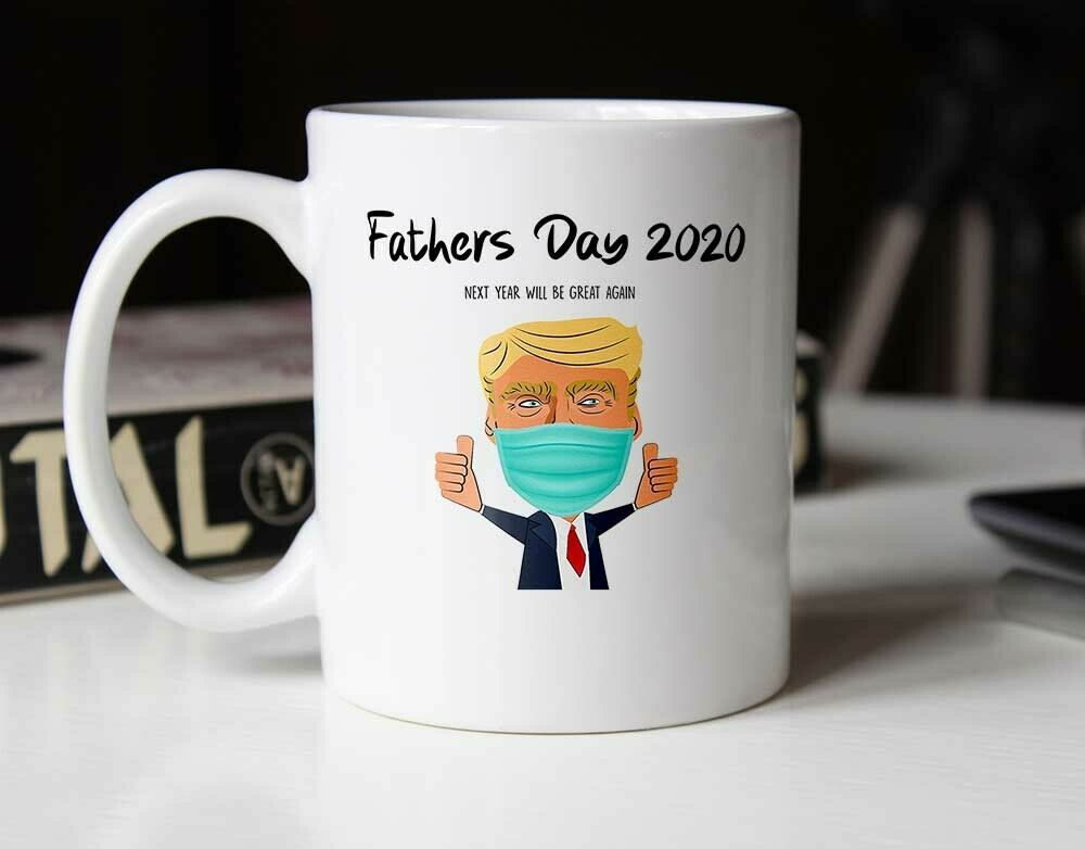 Fathers Day 2020 Funny Trump Quarantine Gift For Dad Novelty Coffee Mug