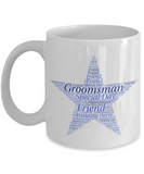 For The Groomsmen 11oz Mug - Eureka Mugs