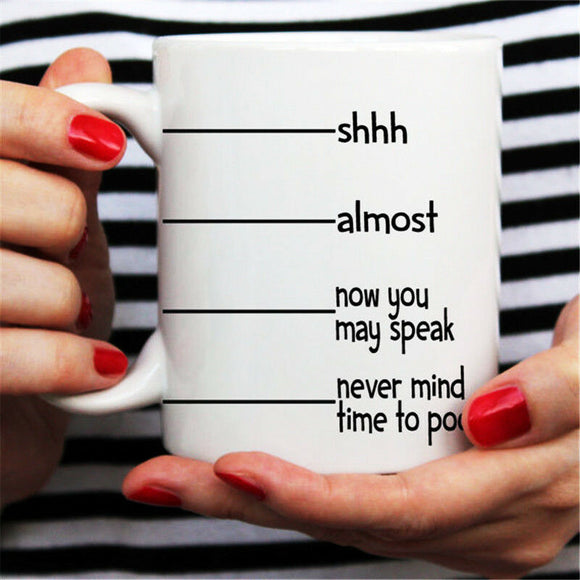 Shhh Almost Now You May Speak Never Mind Time To Poop Cup Mug