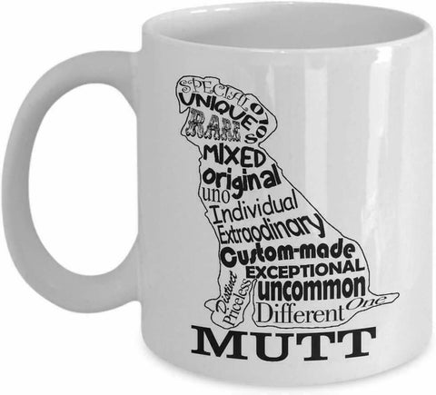 Funny Coffee Mug Unique Special Mutt Funny Cute Gift Coffee Mug Dog Lover Owner