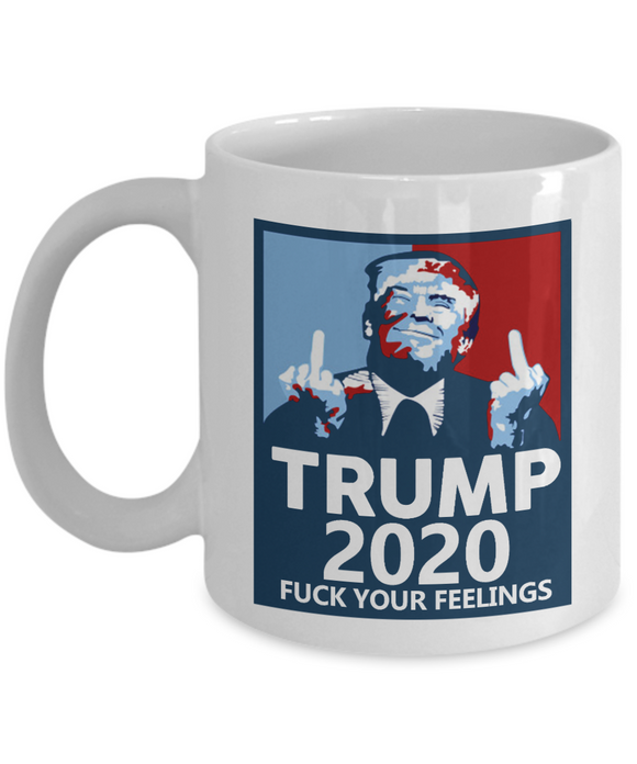 Funny Donald Trump President 2020 Coffee Mug Men Women Political Gift Feelings.