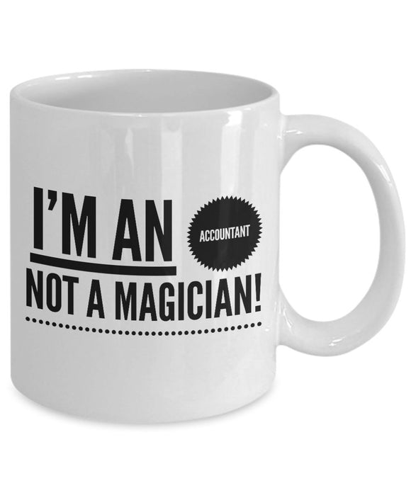 I'm an Accountant Not a Magician!