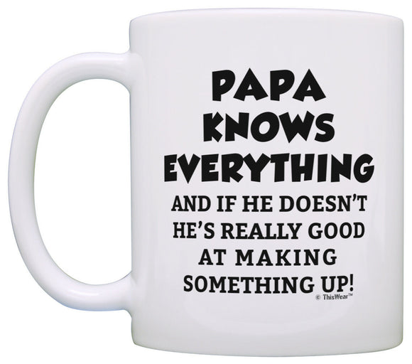 PAPA KNOWS EVERYTHING, Papa Coffee Mug