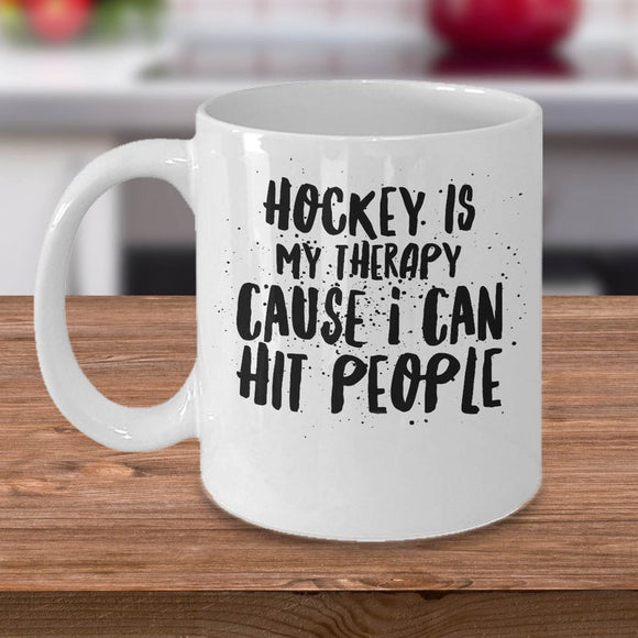 Hockey Is My Therapy Cause I Can Hit People, Coffee Mug
