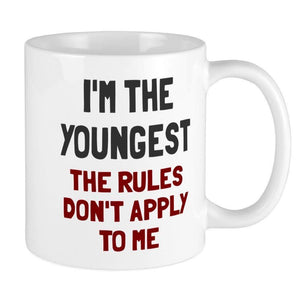 Funny I'M The Youngest Rules Don'T Apply 11Oz Funny Gift Mug - Eureka Mugs
