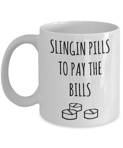 Funny pharmacist gift, Slingin pills to pay the bills coffee mug
