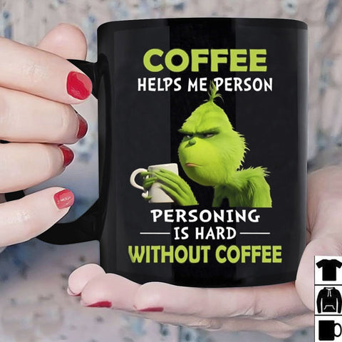 Grinch Christmas Coffee Helps Me Person Black Mug