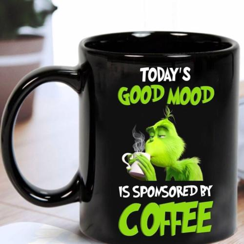 Grinch Today's Good Mood Is Sponsorred By Coffee