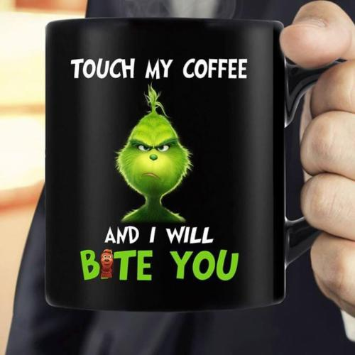Grinch Touch My Coffee I Will Bite You Mug